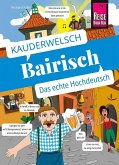 Reise Know-How Sprachführer Bairisch - das echte Hochdeutsch