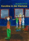 Karoline in der Klemme (eBook, ePUB)