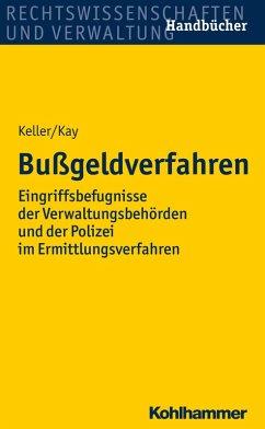 Bußgeldverfahren (eBook, PDF) - Kay, Wolfgang; Keller, Christoph