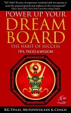Power Up Your Dream Board The Habit of Success Tips, Tricks & Wisdom (Healing & Manifesting) (eBook, ePUB)