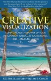 Creative Visualization Super Charge The Power of Your Imagination to Realize Your Dreams Plus+ 3 Keys for Success (Healing & Manifesting) (eBook, ePUB)