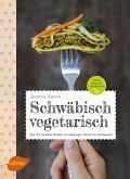 Schwäbisch vegetarisch (eBook, PDF)