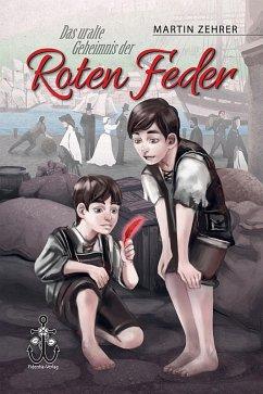 Das uralte Geheimnis der Roten Feder (eBook, ePUB) - Zehrer, Martin