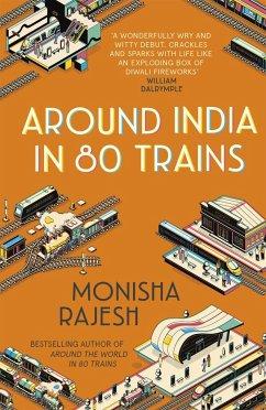 Around India in 80 Trains - Rajesh, Monisha