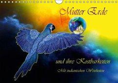 Mutter Erde und ihre Kostbarkeiten Mit indianischen Weisheiten (Wandkalender 2017 DIN A4 quer)