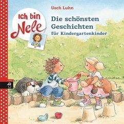Die schönsten Geschichten für Kindergartenkinder / Ich bin Nele (eBook, ePUB) - Luhn, Usch