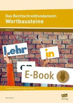 Das Rechtschreibfundament: Wortbausteine (eBook, PDF) - Livonius, Uta