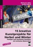 15 kreative Kunstprojekte für Herbst und Winter (eBook, PDF)