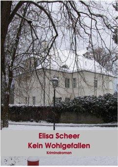 Kein Wohlgefallen (eBook, ePUB) - Scheer, Elisa