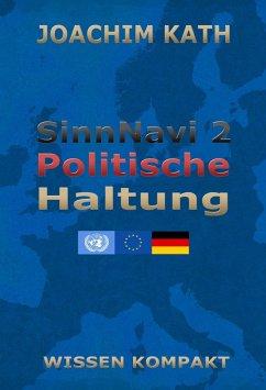 SinnNavi 2 Politische Haltung (eBook, ePUB) - Kath, Joachim
