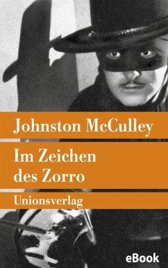 Im Zeichen des Zorro (eBook, ePUB) - Mcculley, Johnston