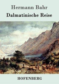 Dalmatinische Reise - Bahr, Hermann