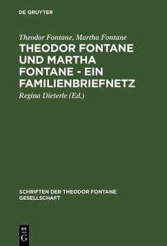 Theodor Fontane und Martha Fontane - Ein Familienbriefnetz (eBook, PDF) - Fontane, Theodor; Fontane, Martha