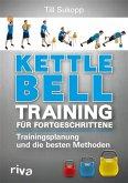 Kettlebell-Training für Fortgeschrittene (eBook, PDF)