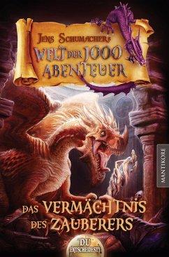 Die Welt der 1000 Abenteuer - Das Vermächtnis des Zauberers - Schumacher, Jens