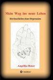 Mein Weg ins neue Leben (eBook, ePUB)