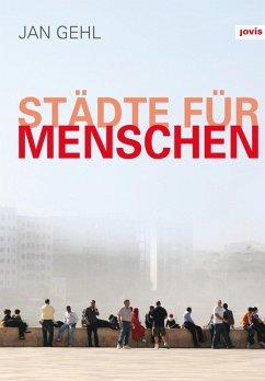 Städte für Menschen (eBook, ePUB) - Gehl, Jan