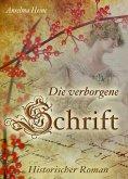 Die verborgene Schrift - Historischer Roman. Das Elsass und der Deutsch-französische Krieg; Familiensaga & Familienroman (eBook, ePUB)