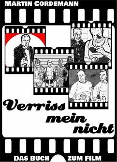 Verrissmeinnicht - Das Buch zum Film (eBook, ePUB) - Cordemann, Martin