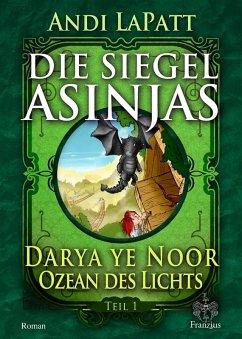 Die Siegel Asinjas (eBook, ePUB) - Lapatt, Andi