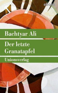 Der letzte Granatapfel (eBook, ePUB) - Ali, Bachtyar