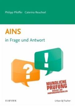 AINS In Frage und Antwort - Pfeiffer, Philipp; Reuchsel, Caterina