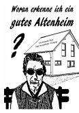 Woran erkenne ich ein gutes Altenheim