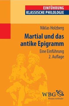 Martial und das antike Epigramm (eBook, PDF) - Holzberg, Niklas