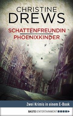 Schattenfreundin / Phoenixkinder (eBook, ePUB)