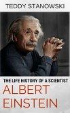 The Life History Of A Scientist Albert Einstein (eBook, ePUB)