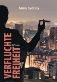 Verfluchte Freiheit (eBook, ePUB)