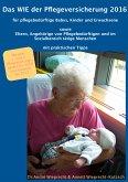 Das WIE der Pflegeversicherung 2016 für pflegebedürftige Babys, Kinder und Erwachsene (eBook, ePUB)