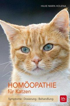 Homöopathie für Katzen - Marx-Holena, Hilke