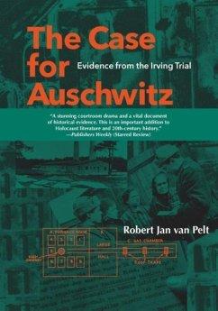 The Case for Auschwitz - Van Pelt, Robert Jan