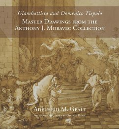 Giambattista and Domenico Tiepolo: Master Drawings from the Anthony J. Moravec Collection - Gealt, Adelheid M.