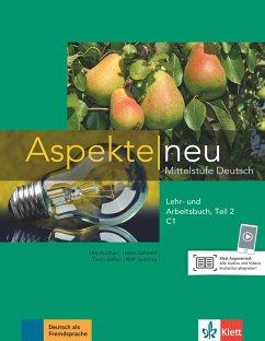 Aspekte neu C1. Lehr- und Arbeitsbuch Teil 2 - Koithan, Ute; Schmitz, Helen; Sieber, Tanja; Sonntag, Ralf