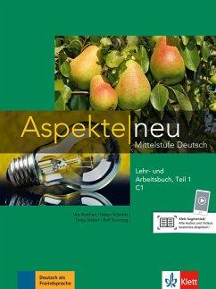 Aspekte neu C1. Lehr- und Arbeitsbuch Teil 1 - Koithan, Ute; Schmitz, Helen; Sieber, Tanja; Sonntag, Ralf