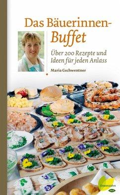 Das Bäuerinnen-Buffet (eBook, ePUB) - Gschwentner, Maria