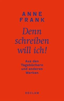 Denn schreiben will ich! (eBook, ePUB) - Frank, Anne