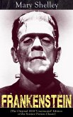 Frankenstein (The Original 1818 'Uncensored' Edition of the Science Fiction Classic) (eBook, ePUB)