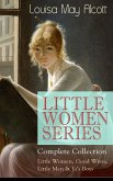 LITTLE WOMEN SERIES - Complete Collection: Little Women, Good Wives, Little Men & Jo's Boys (eBook, ePUB)