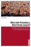 Wie der Fußball Deutsche macht (eBook, PDF)