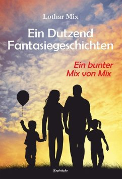 Ein Dutzend Fantasiegeschichten (eBook, ePUB) - Mix, Lothar