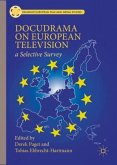 Docudrama on European Television: A Selective Survey