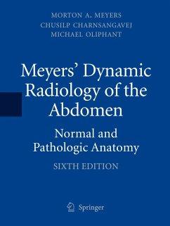Meyers' Dynamic Radiology of the Abdomen - Meyers, Morton A.; Charnsangavej, Chusilp; Oliphant, Michael