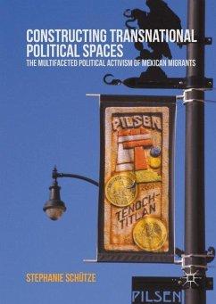 Constructing Transnational Political Spaces - Schütze, Stephanie