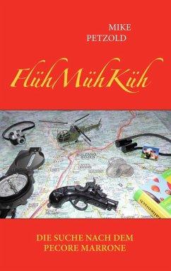 FlühMühKüh - Die Suche nach dem Pecore Marrone (eBook, ePUB)