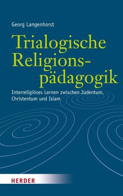 Trialogische Religionspädagogik (eBook, PDF) - Langenhorst, Georg