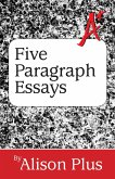 A+ Guide to Five-Paragraph Essays (A+ Guides to Writing, #1) (eBook, ePUB)