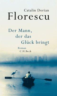 Der Mann, der das Glück bringt (eBook, ePUB) - Florescu, Catalin Dorian